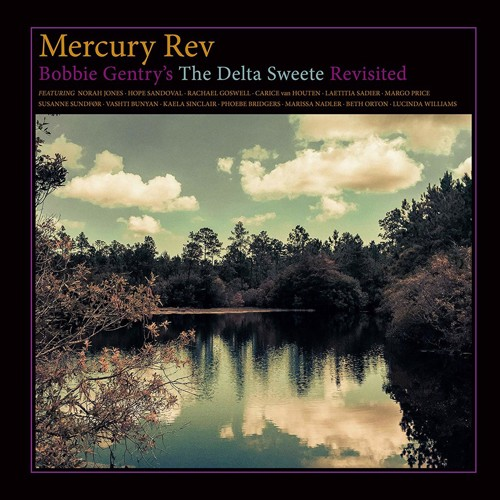 Mercury Rev - Bobbie Gentry's The Delta Sweete Revisited (CD)