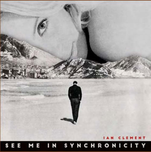 Ian Clement - See Me In Synchronicity (LP)