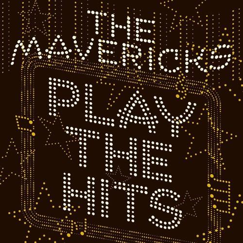 * The Mavericks - Play The Hits (CD)