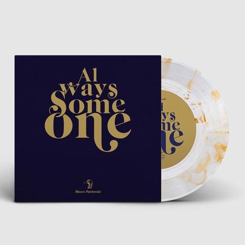 *   Mauro Pawlowski - Always Someone/Spotlight (Gold Vinyl) (SV)