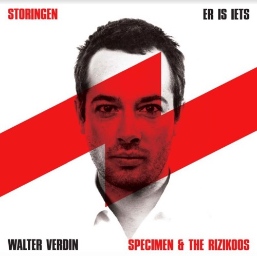 Walter Verdin / Specimen & The Rizikoos - Er Is Iets / Storingen (Red transparent vinyl) (MV)