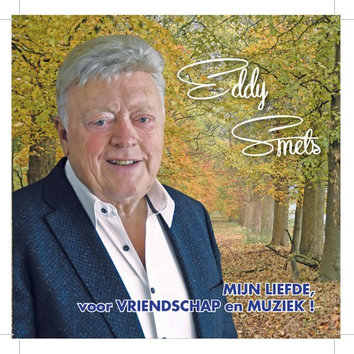 Eddy Smets - Mijn Liefde, Voor Vriendschap En Muziek! (CD)