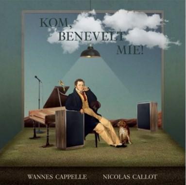 Wannes Cappelle & Nicholas Callot - Kom Benevelt Mie! (CD)