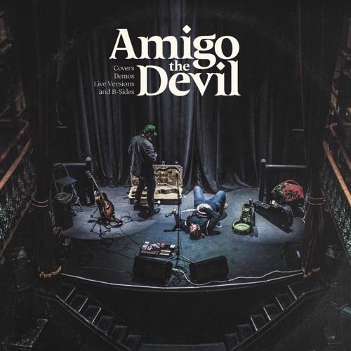 Amigo The Devil - Covers, Demos, Live Versions - RSD21 (LP)