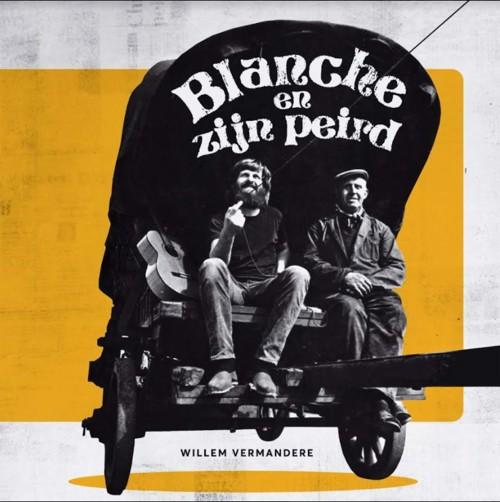 Willem Vermandere - Blanche En Zijn Peird (Zwarte Vinyl) (SV)