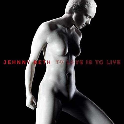 Jehnny Beth - To Love Is To Live (White Vinyl) - Indie Only (LP)