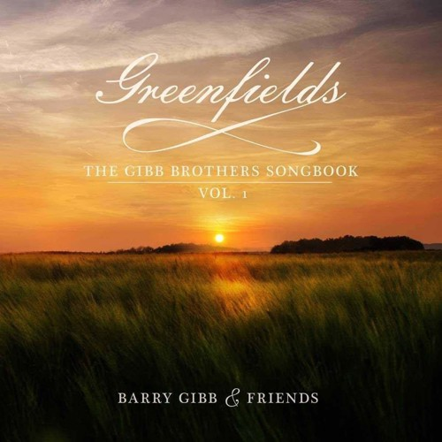 Barry Gibb - Greenfields: The Gibb Brothers' Songbook (Deluxe) - Volume 1 (CD)
