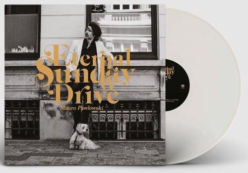 Mauro Pawlowski - Eternal Sunday Drive (White Vinyl) (LP)