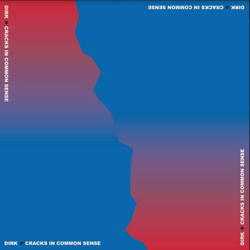 Dirk. - Cracks In Common Sense (LP)